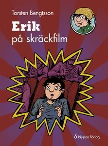 Erik på skräckfilm (e-bok) av Torsten Bengtsson