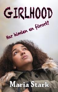 Girlhood - Har himlen en förort? (e-bok) av Mar
