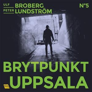 Brytpunkt Uppsala (ljudbok) av Ulf Broberg, Pet