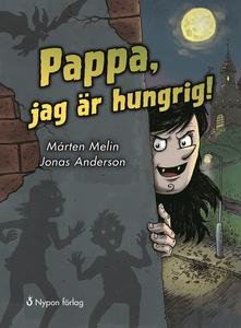 Pappa, jag är hungrig! (e-bok) av Mårten Melin