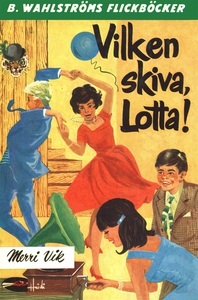 Lotta 7 - Vilken skiva, Lotta! (e-bok) av Merri