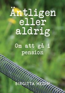Äntligen eller aldrig : Om att gå i pension (e-
