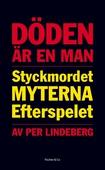 Döden är en man: styckmordet, myterna, efterspelet