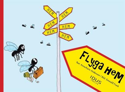 Flyga hem (e-bok) av Anna-Karin Andersson