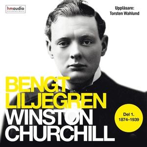 Winston Churchill. Del 1, 1874-1939 (ljudbok) a