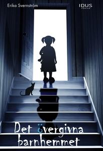 Det övergivna barnhemmet (e-bok) av Erika Svern
