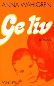 Ge liv (e-bok) av Anna Wahlgren