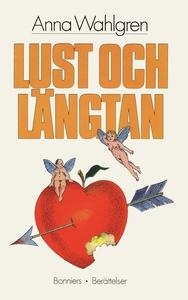 Lust och längtan : Berättelser (e-bok) av Anna