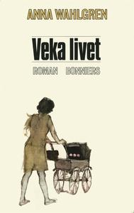 Veka livet (e-bok) av Anna Wahlgren