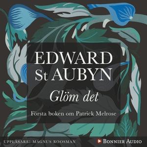 Glöm det (ljudbok) av Edward St Aubyn