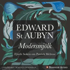 Modersmjölk (ljudbok) av Edward St Aubyn