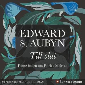 Till slut (ljudbok) av Edward St Aubyn