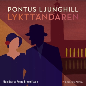 Lykttändaren (ljudbok) av Pontus Ljunghill