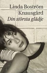 Din största glädje (e-bok) av Linda Boström Kna