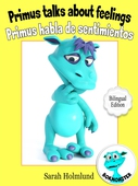 Primus talks about feelings - Primus habla de sentimientos  - Bilingual Edition