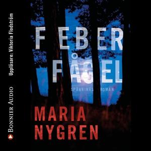 Feberfågel (ljudbok) av Maria Nygren