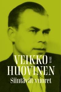 Siintävät vuoret (e-bok) av Veikko Huovinen
