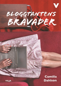Bloggtantens bravader (ljudbok) av Camilla Dahl