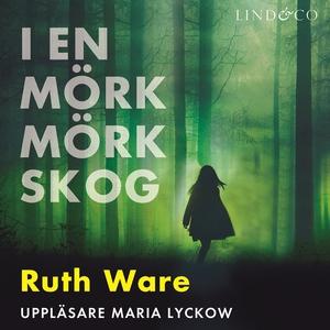 I en mörk mörk skog (ljudbok) av Ruth Ware