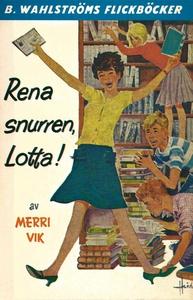Lotta 9 - Rena snurren, Lotta! (e-bok) av Merri