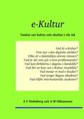 e-Kultur: Tankar om kultur och okultur i vår tid