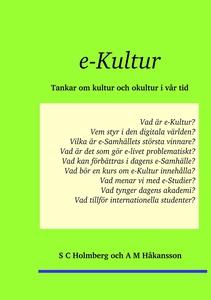 e-Kultur: Tankar om kultur och okultur i vår ti