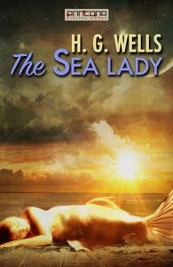 The Sea Lady (e-bok) av H. G. Wells