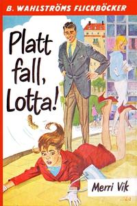 Lotta 12 - Platt fall, Lotta! (e-bok) av Merri