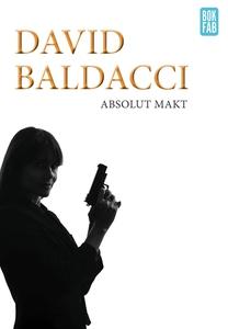 Absolut makt (e-bok) av David Baldacci