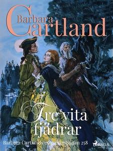 Tre vita fjädrar (e-bok) av Barbara Cartland