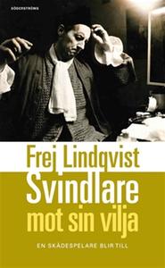 Svindlare mot sin vilja (e-bok) av Frej Lindqvi