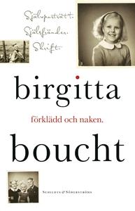 Förklädd och naken (e-bok) av Birgitta Boucht