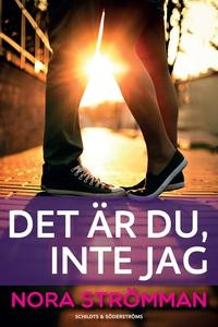 Det är du, inte jag (e-bok) av Nora Strömman