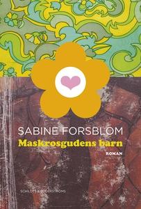 Maskrosgudens barn (e-bok) av Sabine Forsblom