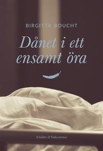Dånet i ett ensamt öra (e-bok) av Birgitta Bouc