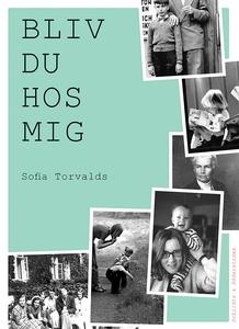 Bliv du hos mig (e-bok) av Sofia Torvalds