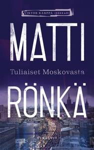 Tuliaiset Moskovasta (e-bok) av Matti Rönkä