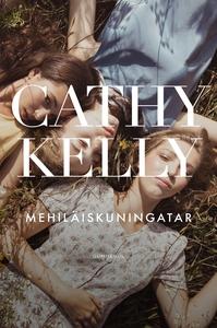 Mehiläiskuningatar (e-bok) av Cathy Kelly