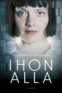 Ihon alla (e-bok) av Miikko Oikkonen, Tiina Rae
