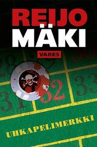 Uhkapelimerkki (e-bok) av Reijo Mäki