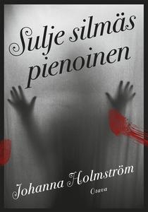 Sulje silmäs pienoinen (e-bok) av Johanna Holms
