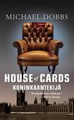 House of Cards - Kuninkaantekijä