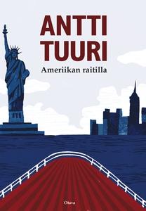 Ameriikan raitilla (e-bok) av Antti Tuuri