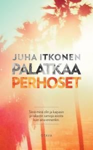 Palatkaa perhoset (e-bok) av Juha Itkonen