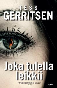 Joka tulella leikkii (e-bok) av Tess Gerritsen