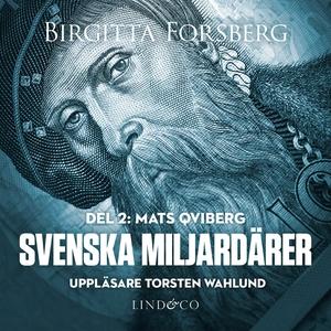 Svenska miljardärer, Mats Qviberg: Del 2 (ljudb
