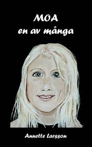 MOA en av många (e-bok) av Annette Larsson