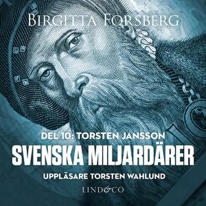 Svenska miljardärer, Torsten Jansson: Del 10 (l