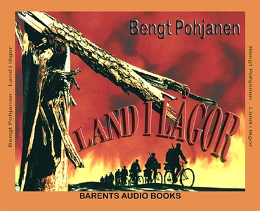 Land i lågor (ljudbok) av Bengt Pohjanen