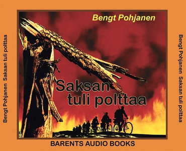 Saksan tuli polttaa (ljudbok) av Bengt Pohjanen
